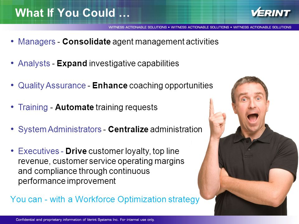 What If You Could … You can - with a Workforce Optimization strategy