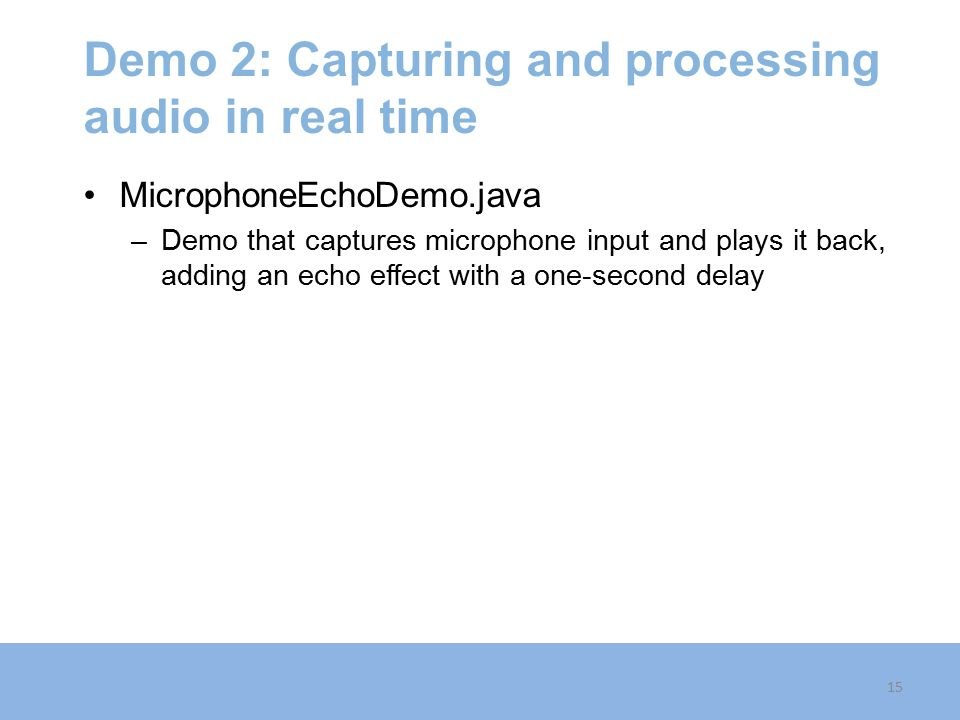 Demo 2: Capturing and processing audio in real time
