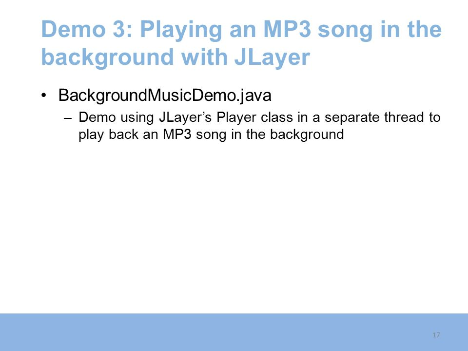 Demo 3: Playing an MP3 song in the background with JLayer