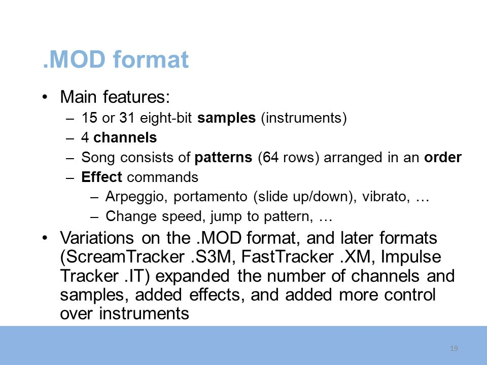 .MOD format Main features: