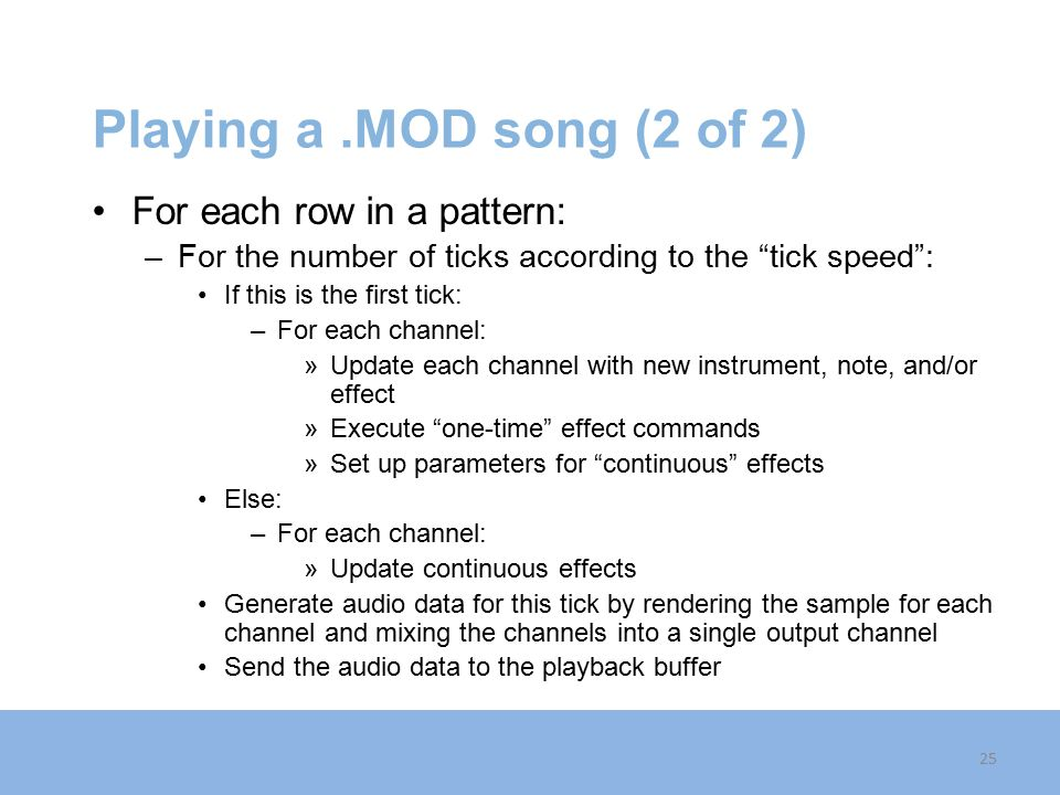 Playing a .MOD song (2 of 2) For each row in a pattern: