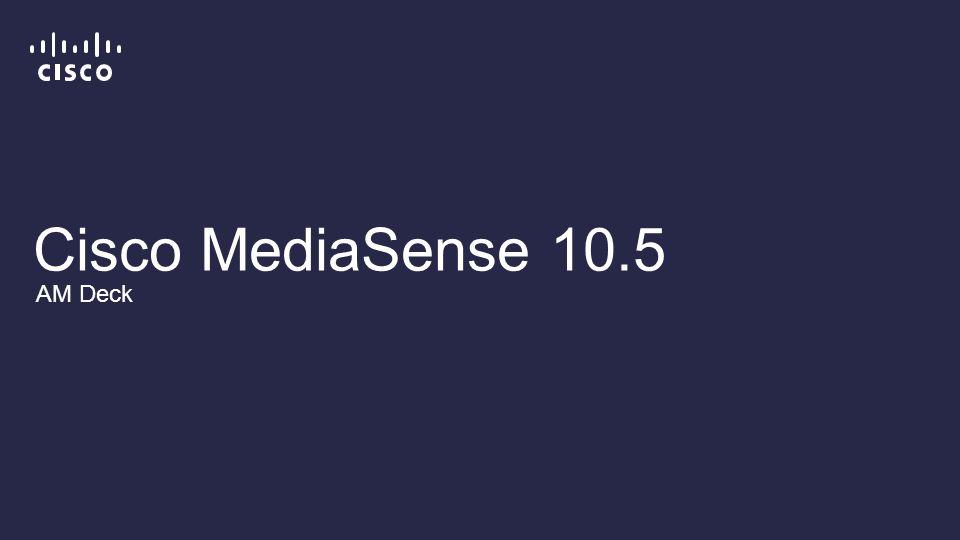 Cisco MediaSense 10 5 AM Deck