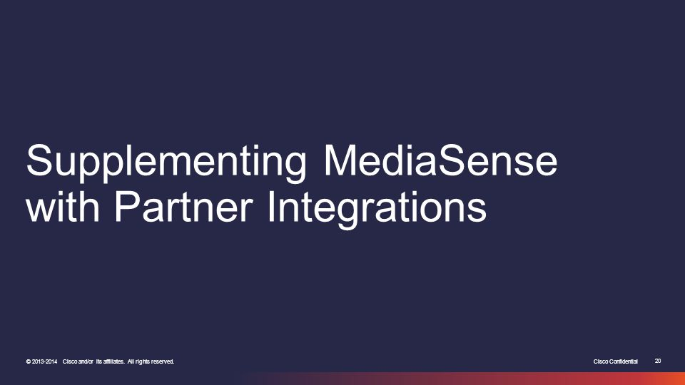 Supplementing MediaSense with Partner Integrations