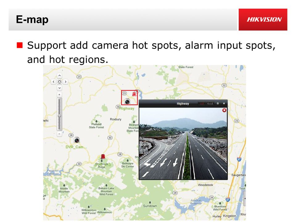 E-map Support add camera hot spots, alarm input spots, and hot regions.