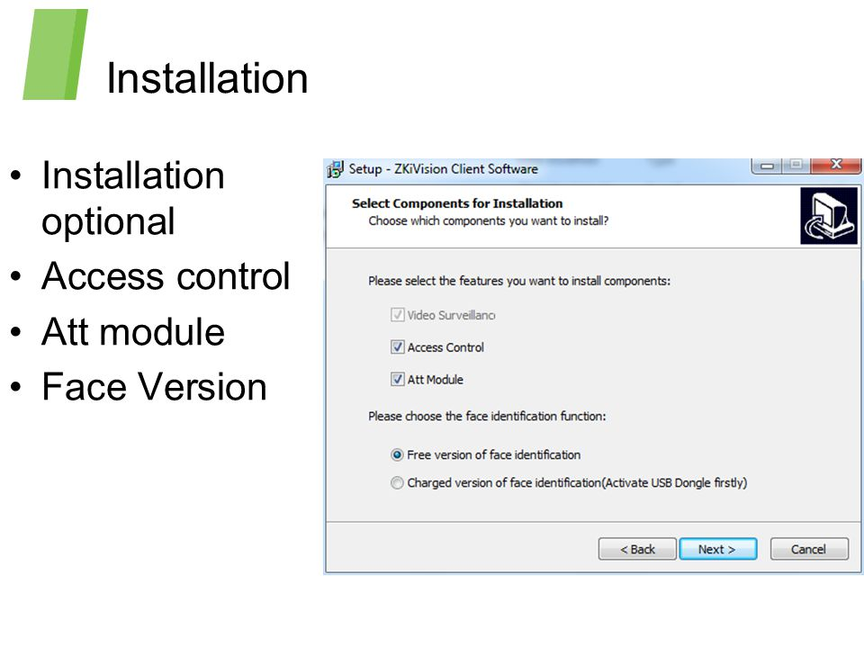Installation Installation optional Access control Att module
