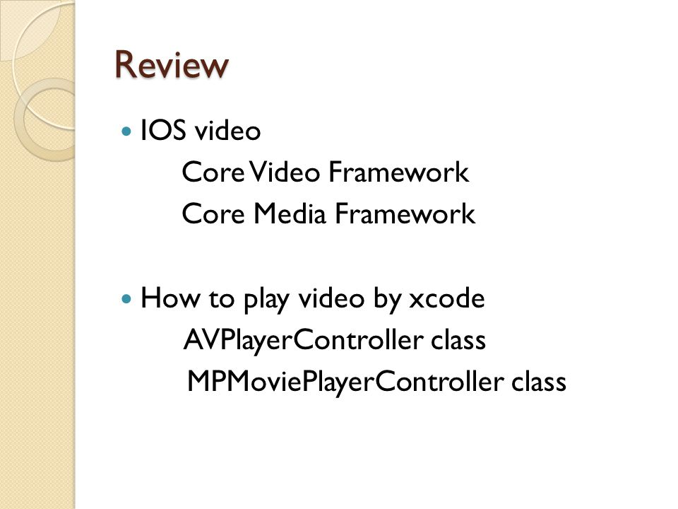 Review IOS video Core Video Framework Core Media Framework