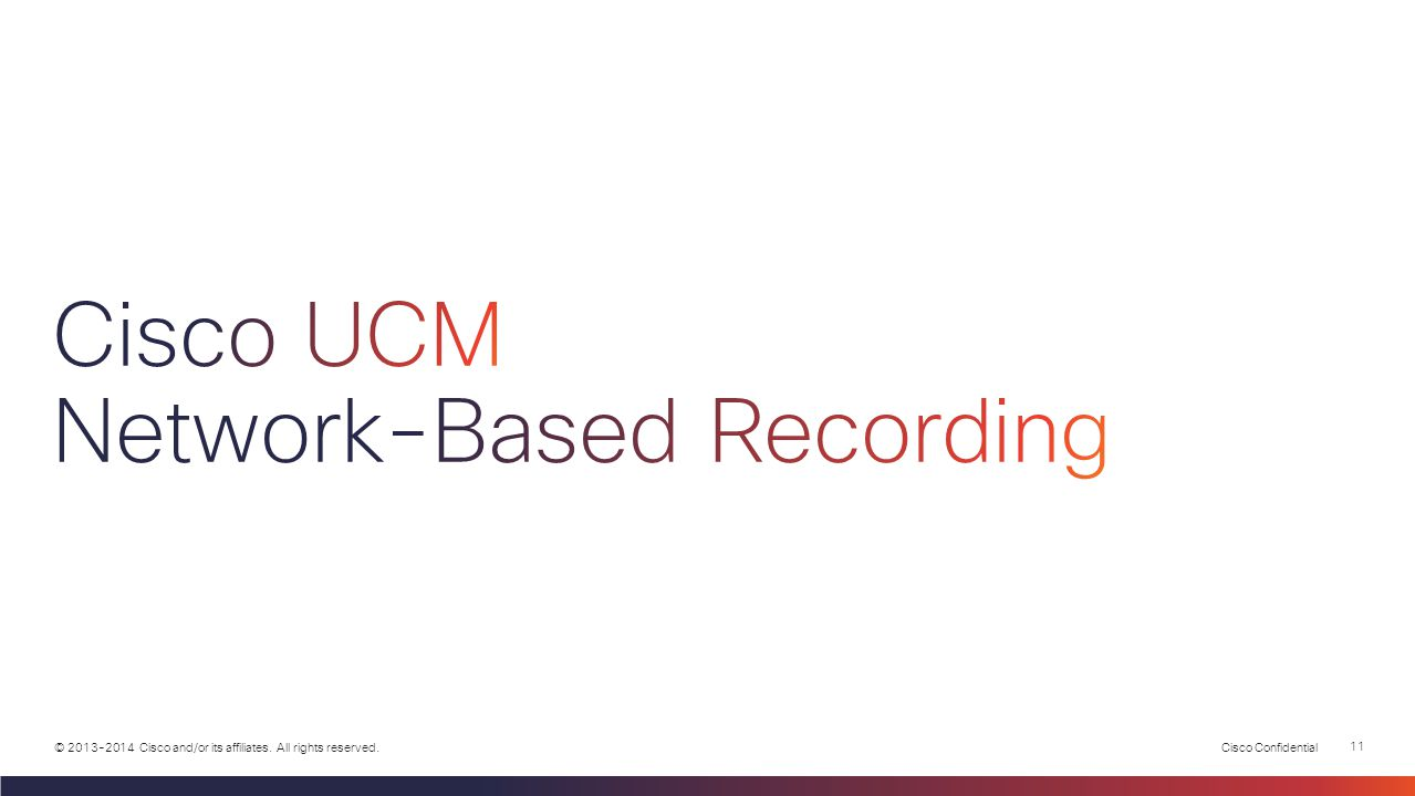 Cisco UCM Network-Based Recording