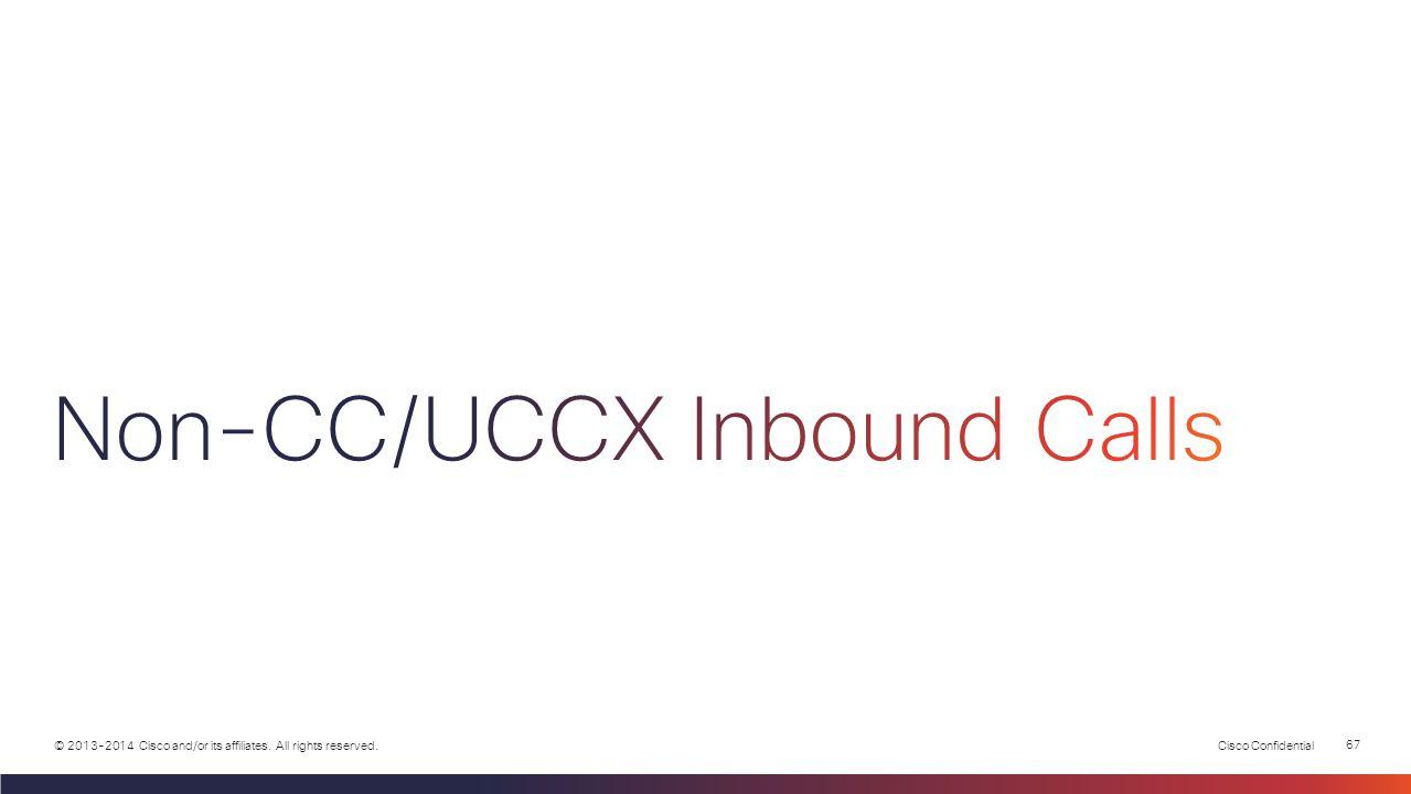 Non-CC/UCCX Inbound Calls