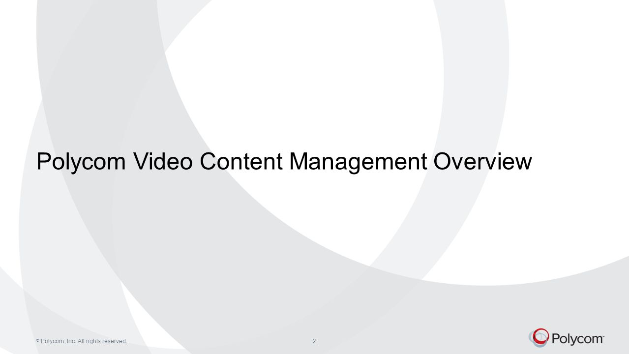 Polycom Video Content Management Overview