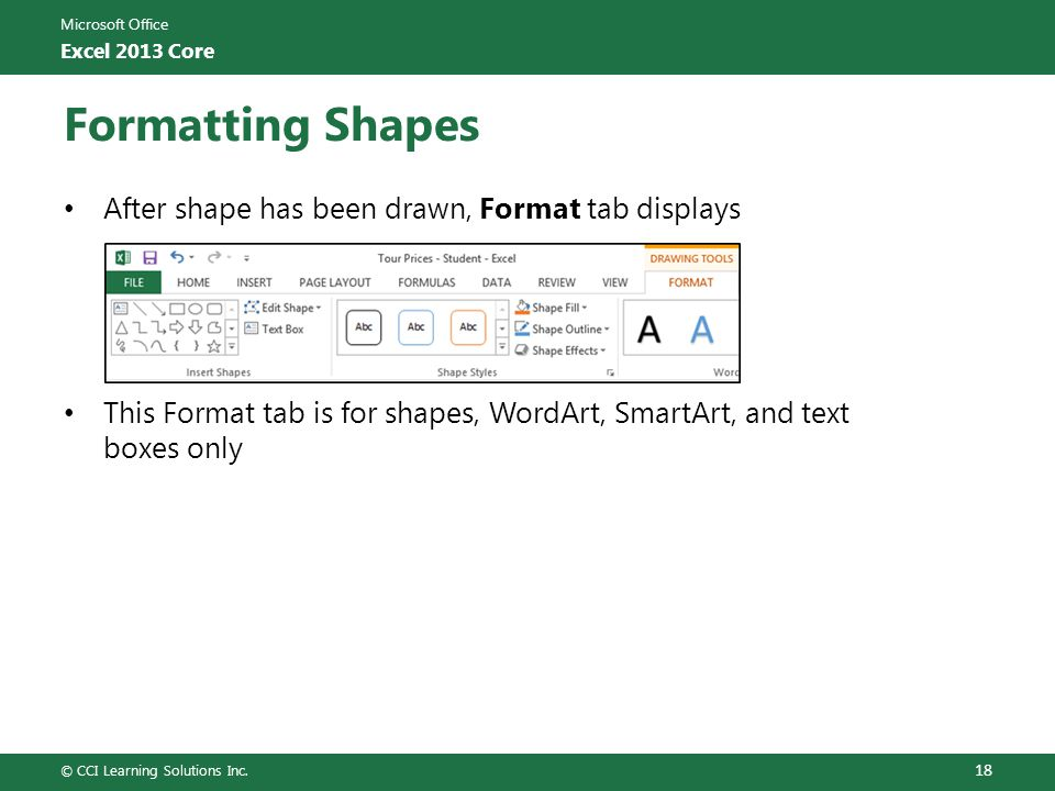 Formatting Shapes After shape has been drawn, Format tab displays