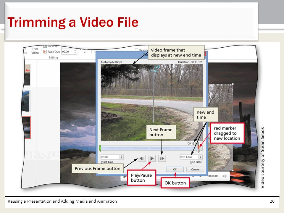 Trimming a Video File Reusing a Presentation and Adding Media and Animation