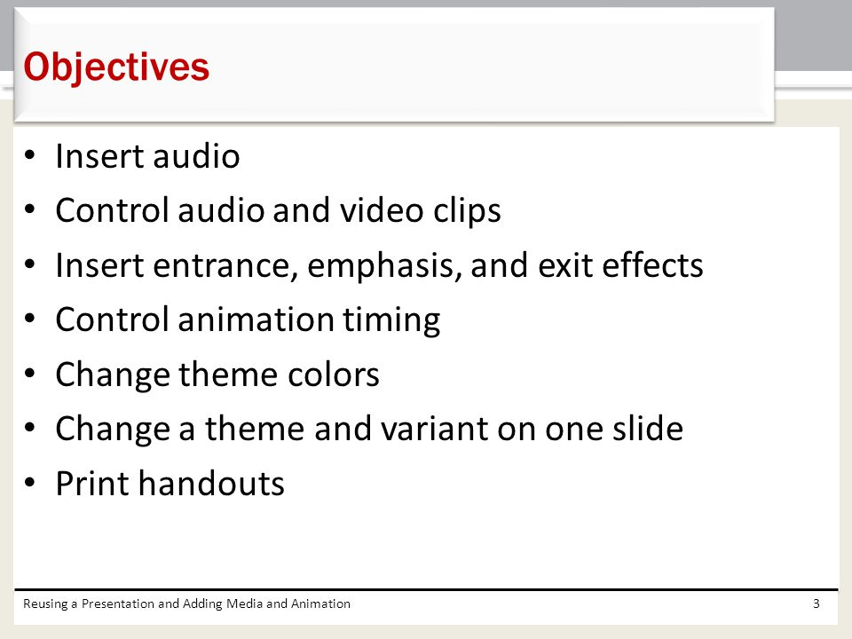 Objectives Insert audio Control audio and video clips