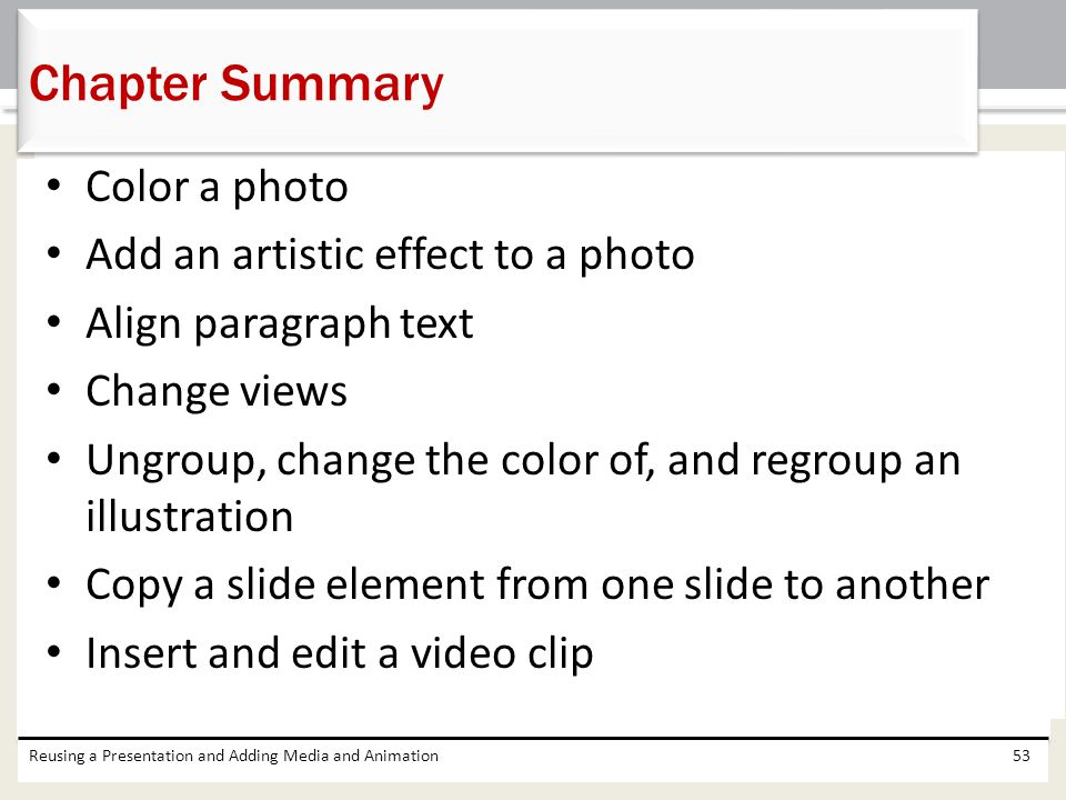 Chapter Summary Color a photo Add an artistic effect to a photo