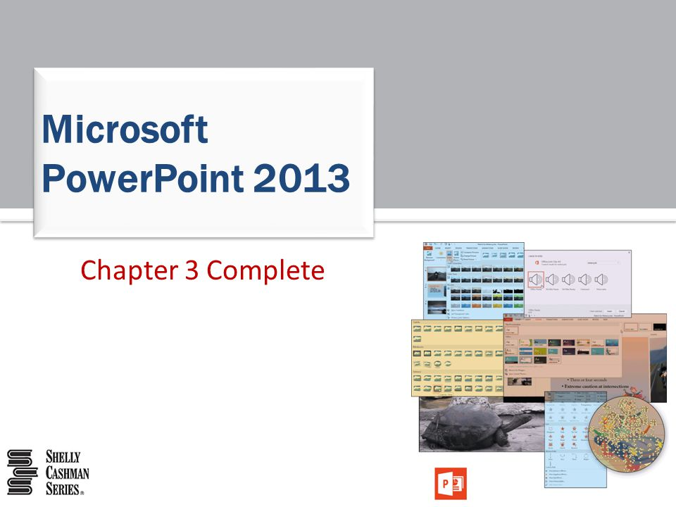 Microsoft PowerPoint 2013 Chapter 3 Complete