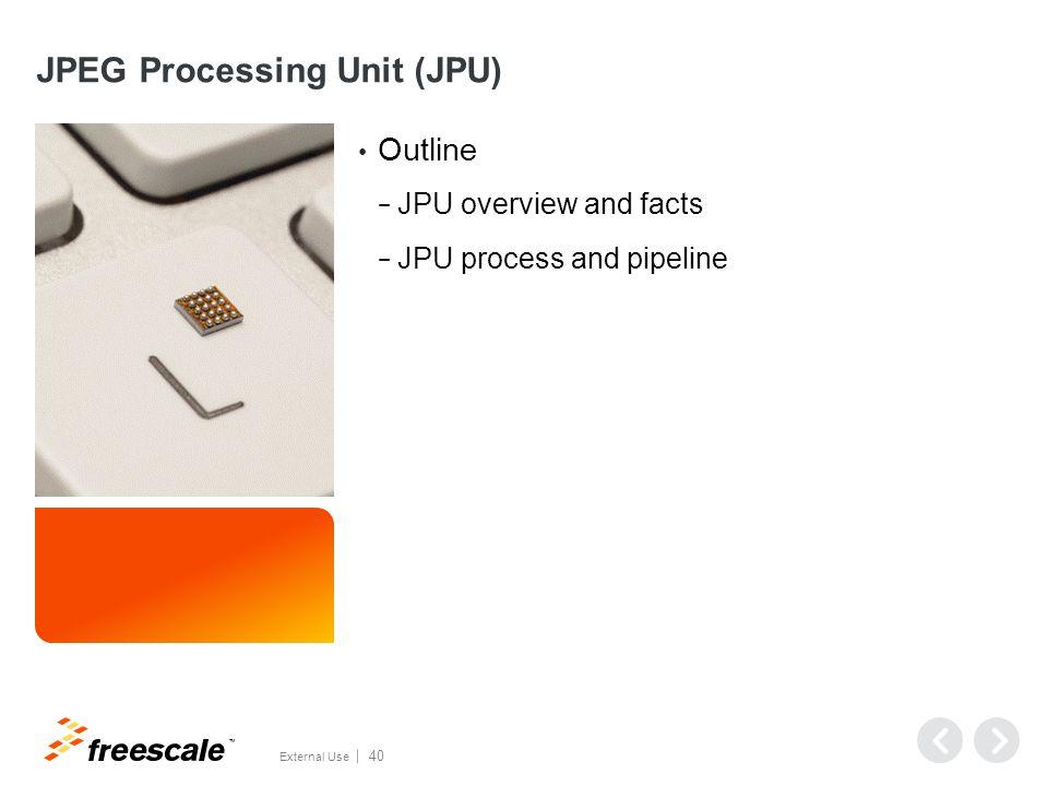 JPEG Processing Unit (JPU)