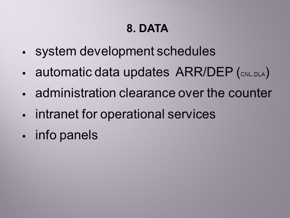 system development schedules automatic data updates ARR/DEP (CNL,DLA)