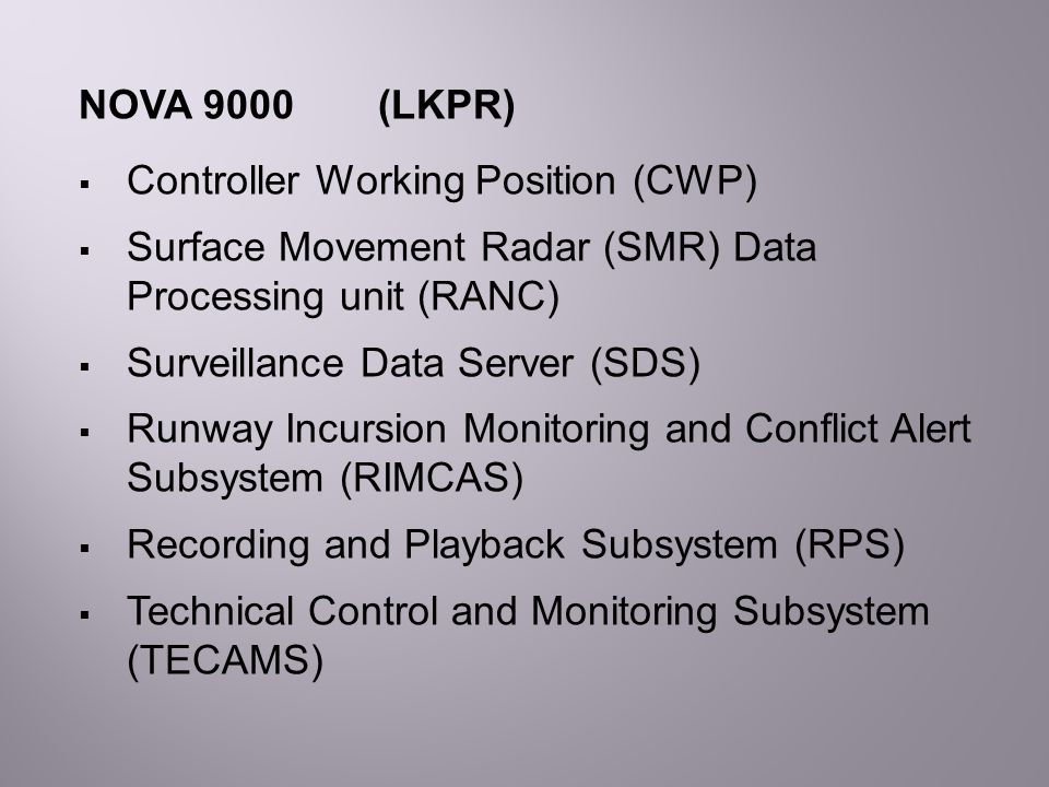 NOVA 9000 (LKPR) Controller Working Position (CWP) Surface Movement Radar (SMR) Data Processing unit (RANC)