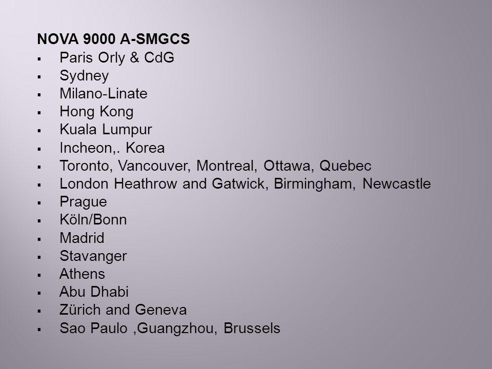 NOVA 9000 A-SMGCS Paris Orly & CdG. Sydney. Milano-Linate. Hong Kong. Kuala Lumpur. Incheon,. Korea.