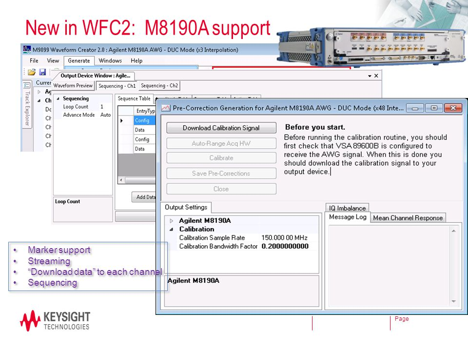 New in WFC2: M8190A support Marker support Streaming