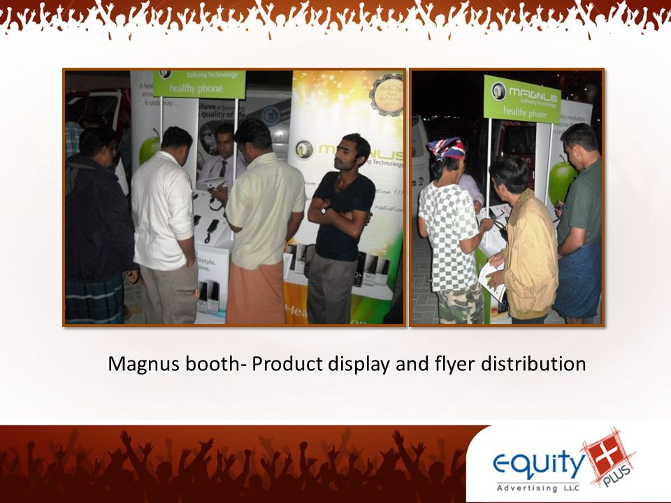 Magnus booth- Product display and flyer distribution