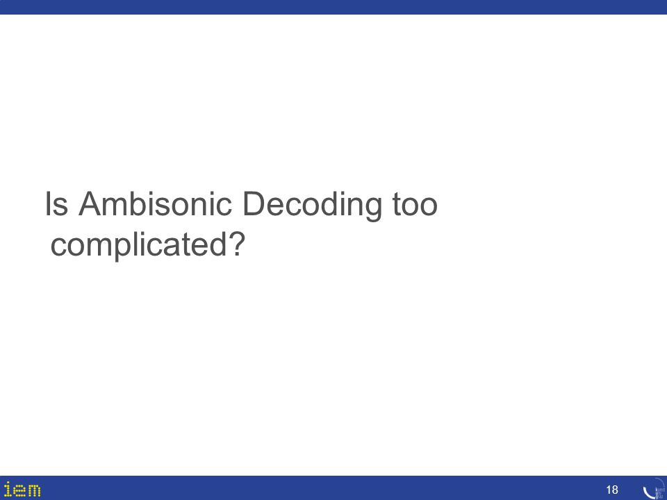 Is Ambisonic Decoding too complicated