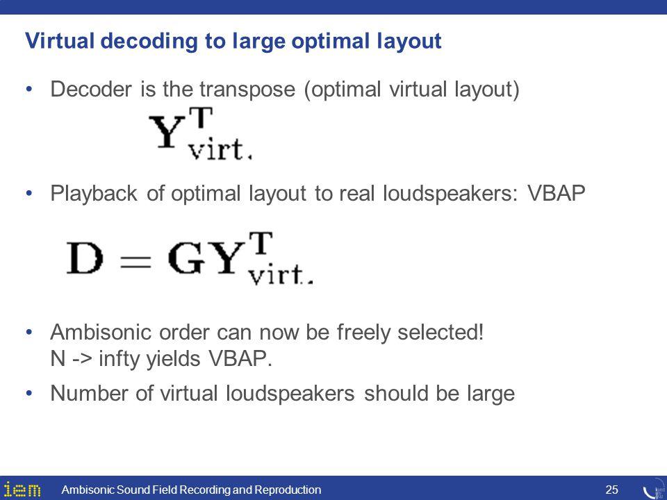 Virtual decoding to large optimal layout