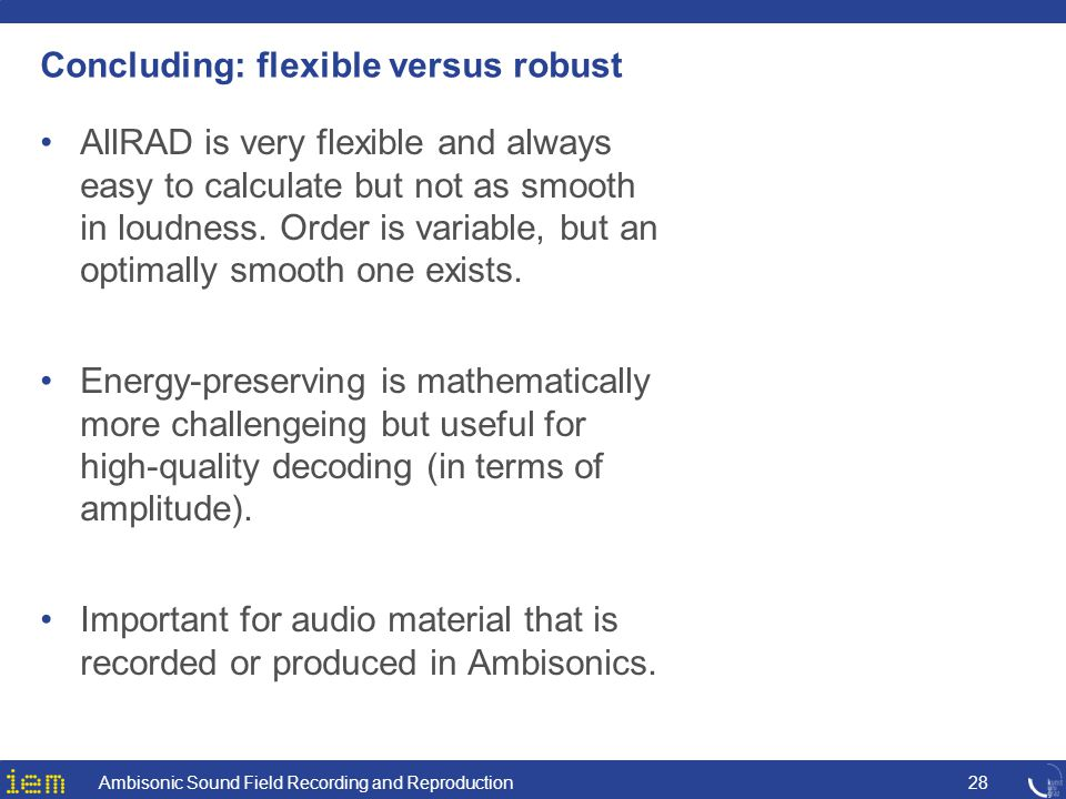 Concluding: flexible versus robust