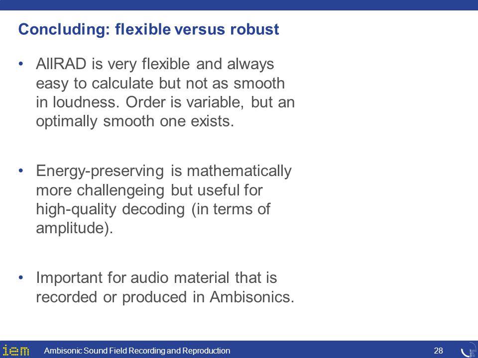Concluding: flexible versus robust
