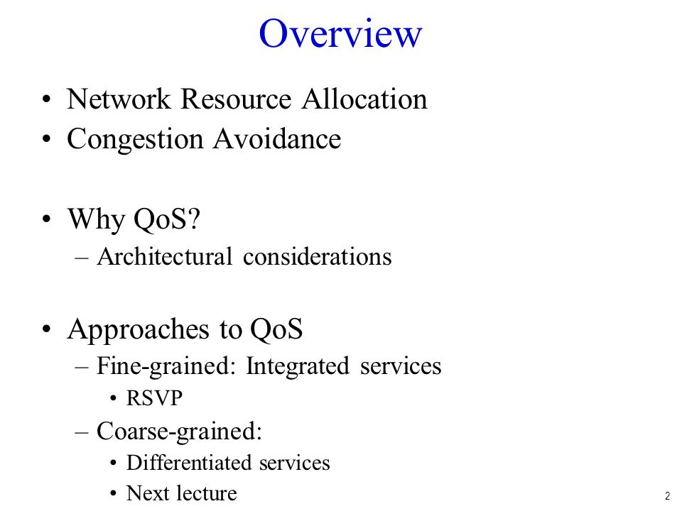 Overview Network Resource Allocation Congestion Avoidance Why QoS