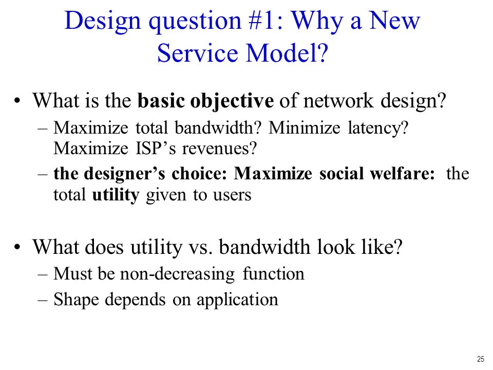 Design question #1: Why a New Service Model