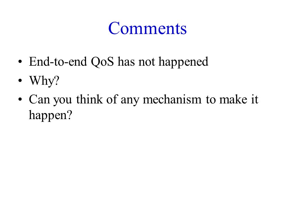 Comments End-to-end QoS has not happened Why