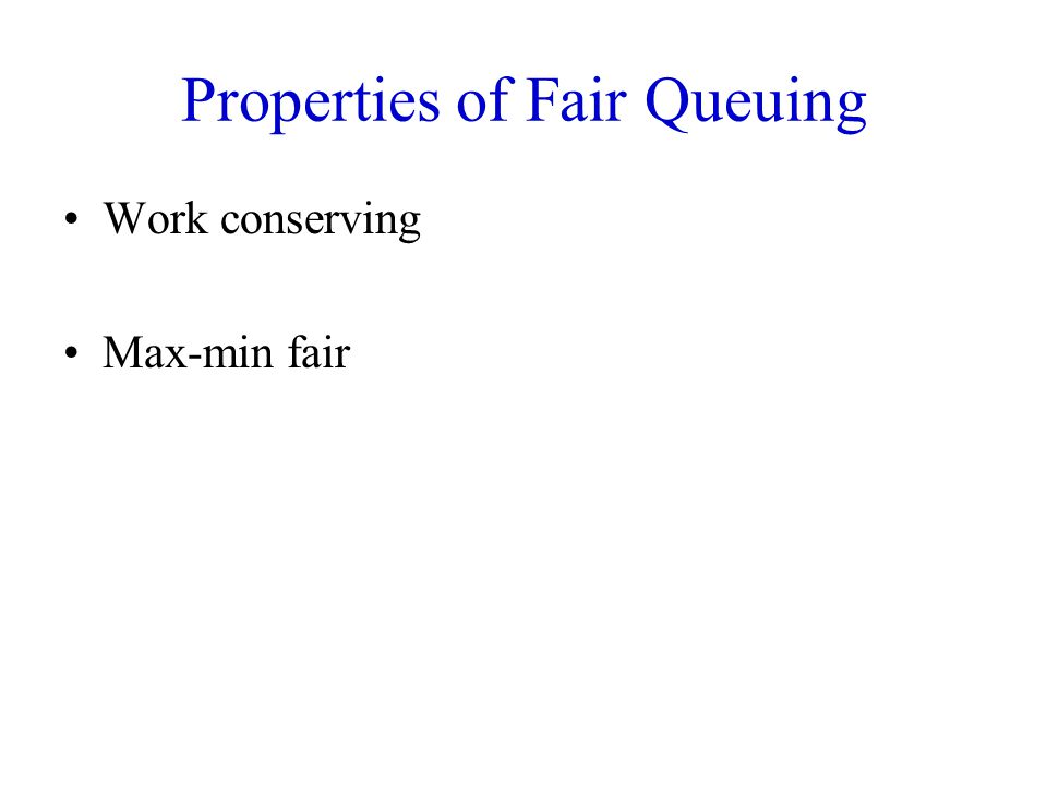 Properties of Fair Queuing