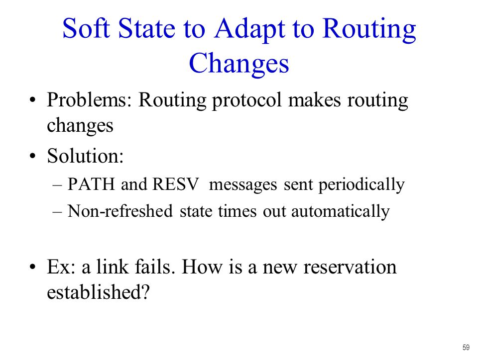 Soft State to Adapt to Routing Changes