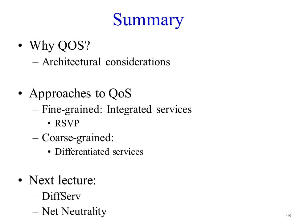Summary Why QOS Approaches to QoS Next lecture: