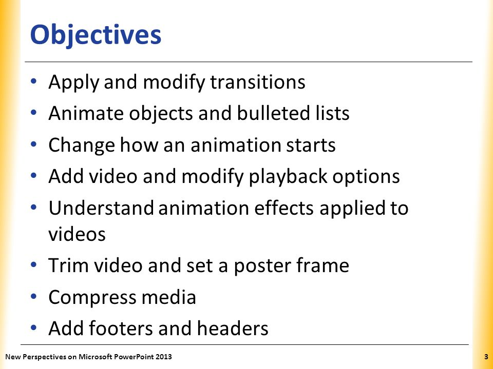Objectives Apply and modify transitions