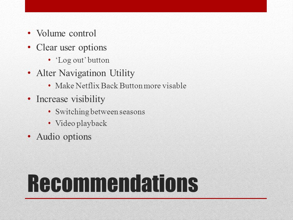 Recommendations Volume control Clear user options