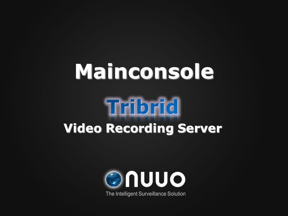 Tribrid Video Recording Server
