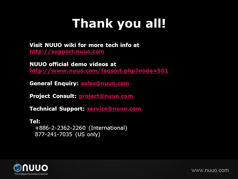Thank you all! Visit NUUO wiki for more tech info at