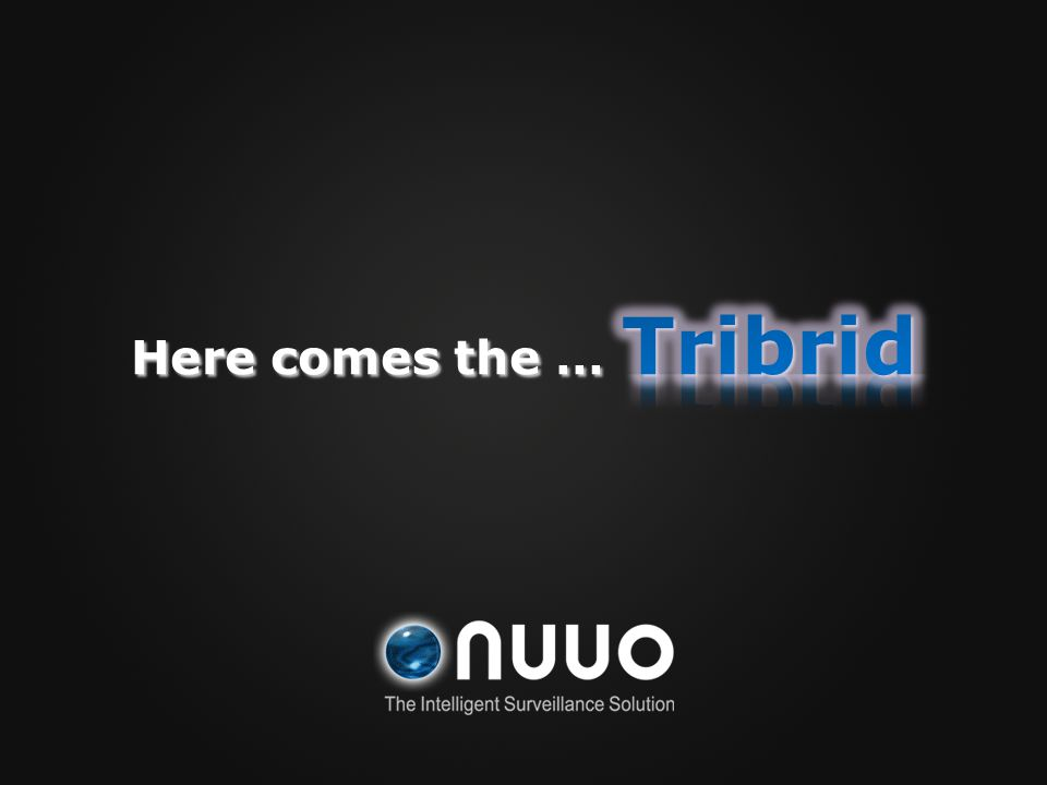 Here comes the … Tribrid