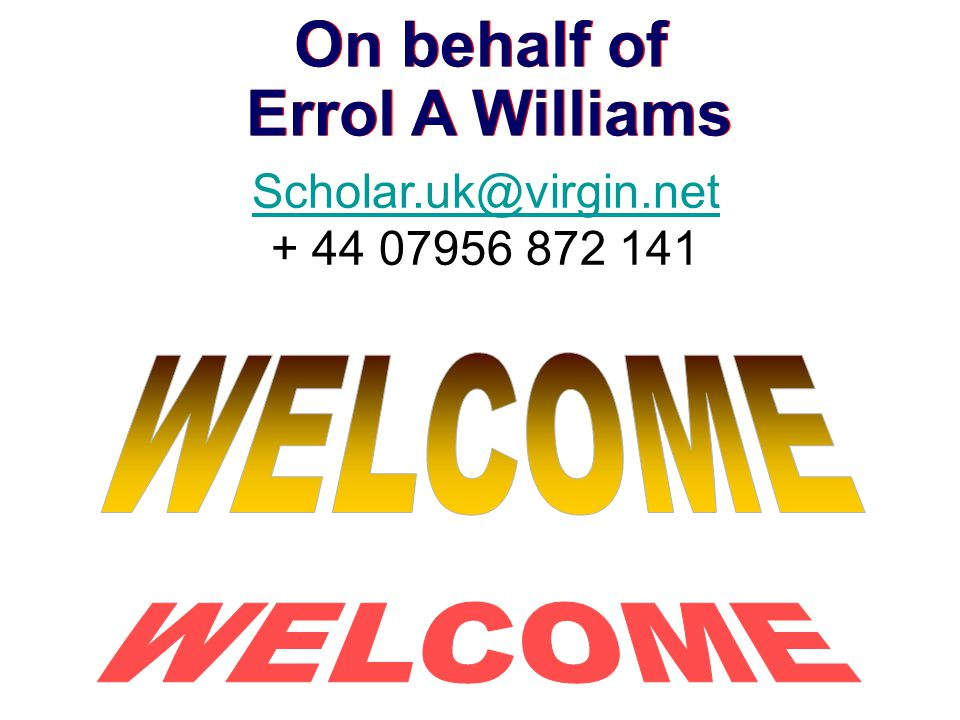 On behalf of Errol A Williams