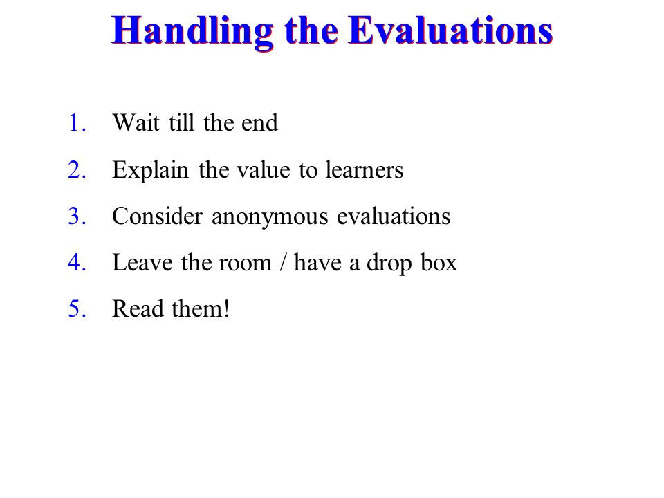 Handling the Evaluations
