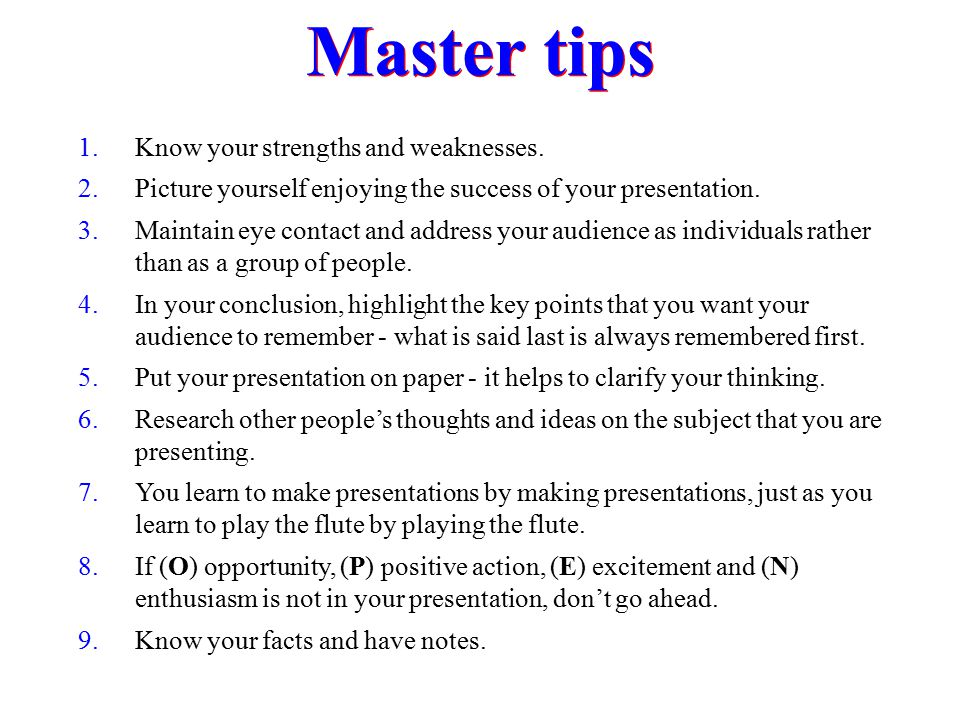 Master tips Know your strengths and weaknesses.