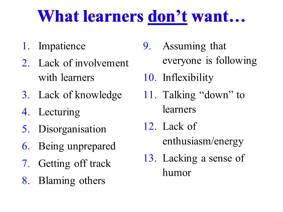 What learners don't want…