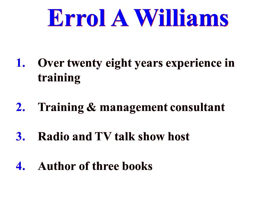 Errol A Williams Over twenty eight years experience in training