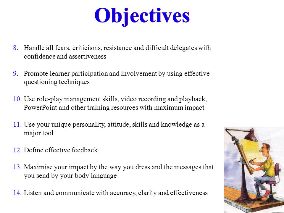 Objectives Handle all fears, criticisms, resistance and difficult delegates with confidence and assertiveness.