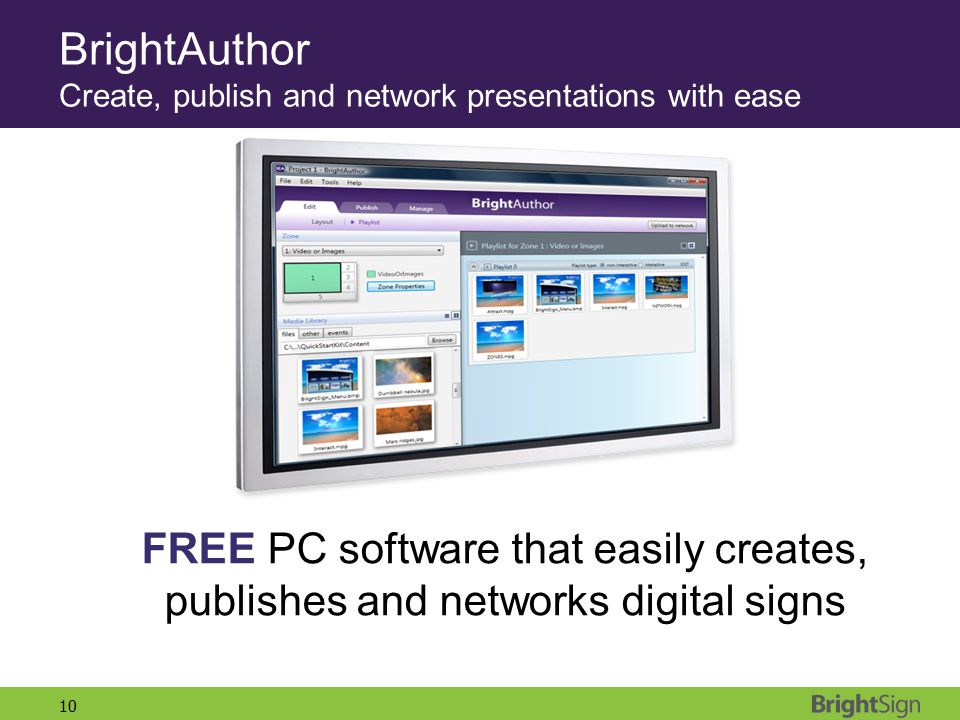 BrightAuthor Create, publish and network presentations with ease