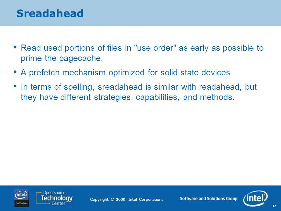 Sreadahead Read used portions of files in use order as early as possible to prime the pagecache.