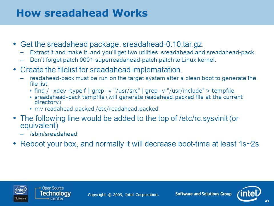 How sreadahead Works Get the sreadahead package. sreadahead-0.10.tar.gz.