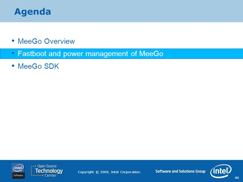Agenda MeeGo Overview Fastboot and power management of MeeGo MeeGo SDK
