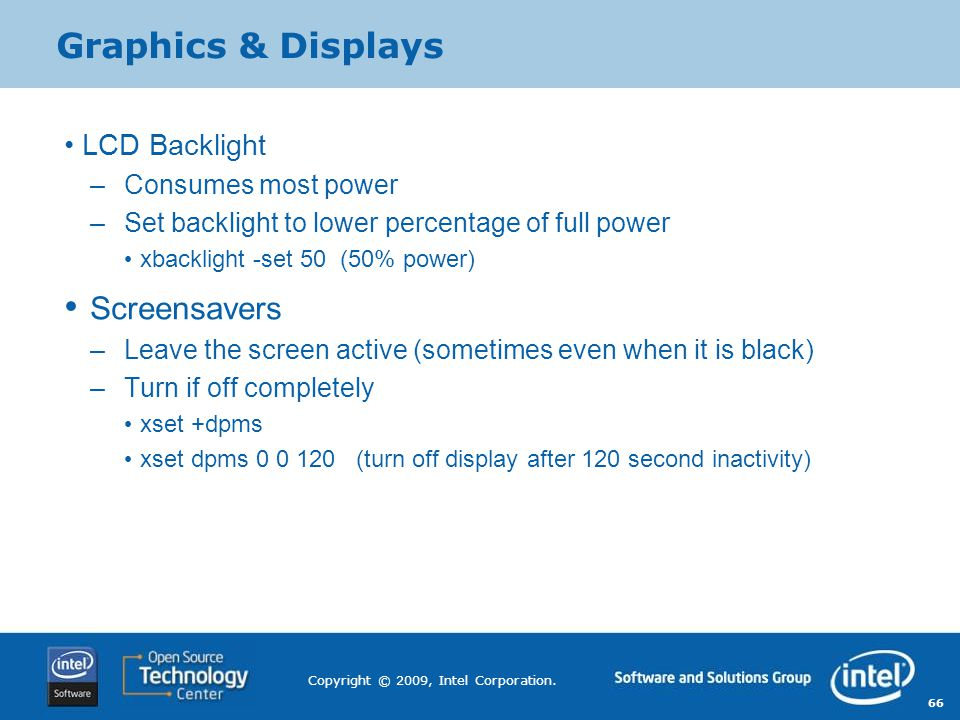 Graphics & Displays Screensavers LCD Backlight Consumes most power